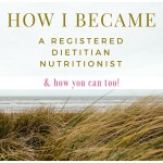 How I Became a Registered Dietitian Nutritionist