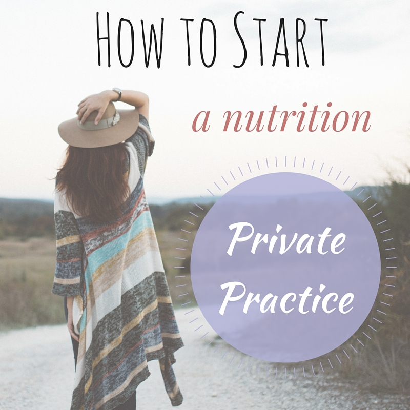 How to Start A Nutrition Private Practice
